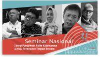 Seminar Nasional Sinergi Pengelolaan Risiko Kebencanaan Menuju Permukiman Tangguh Bencana