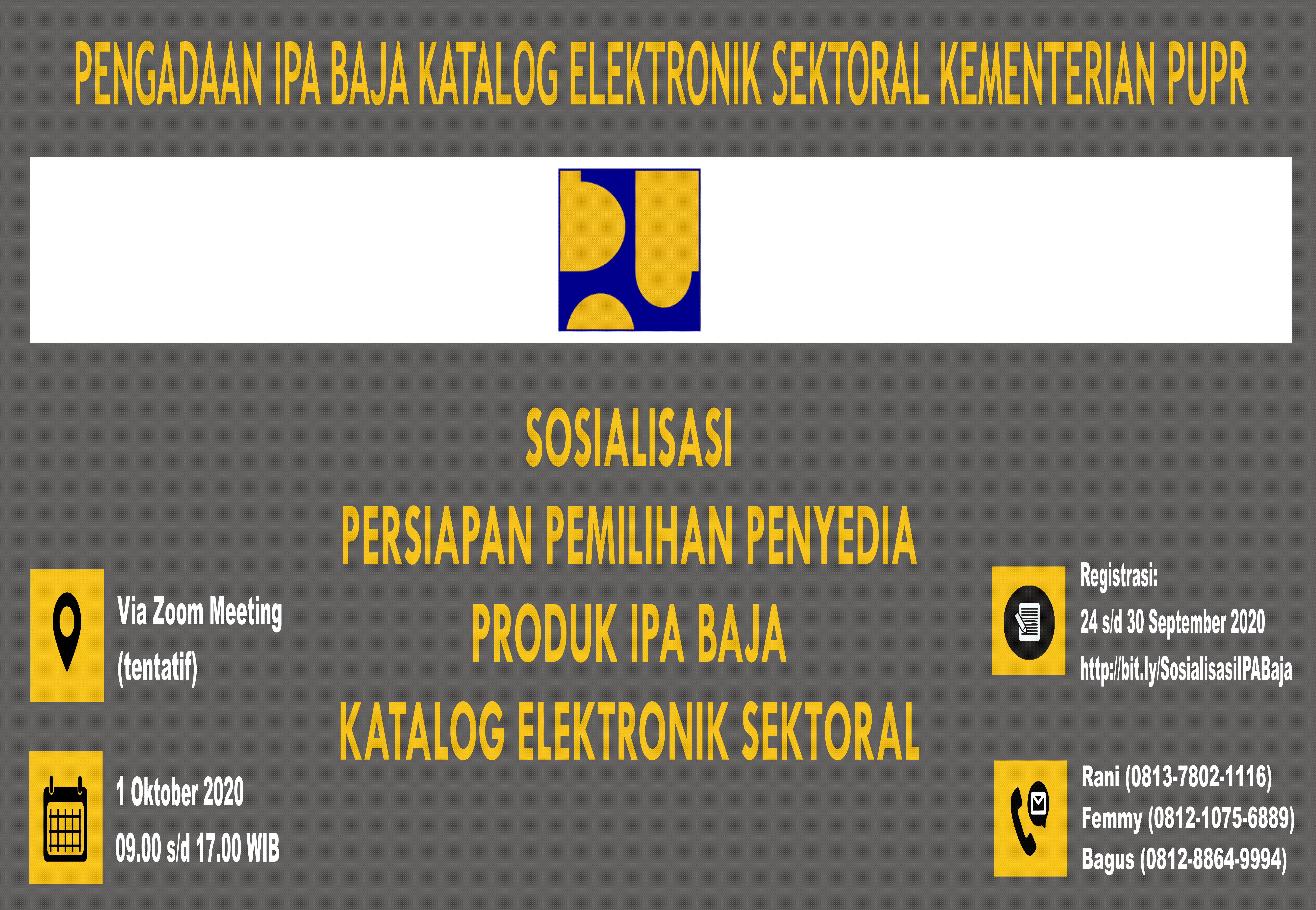 Pendaftaran Peserta Sosialisasi Persiapan Pelaksanaan Katalog Elektronik Sektoral Produk IPA Paket Baja bidang Cipta Karya