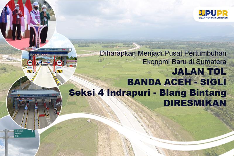 Peresmian Jalan Tol Banda Aceh - Sigli Seksi 4 Indrapuri - Blang Bintang