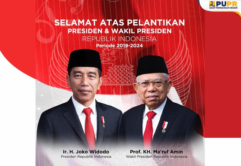Pimpinan & Jajaran Kementerian PUPR mengucapkan Selamat atas Pelantikan Bpk Ir.H. Joko Widodo sbg Presiden RI & Bpk Prof.Dr.K.H Ma'ruf Amin sbg Wakil Presiden RI